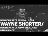 Wayne ShorterHerbie HancockDave HollandBrian Blade - Newport Jazz Festival 2004
