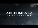 ACE COMBAT 7׃ SKIES UNKNOWN New Years Showcase Trailer PS4, PS VR, XBOX ONE, PC
