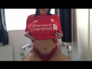 Hot sexy girl in Liverpool FC T-shirt get naked