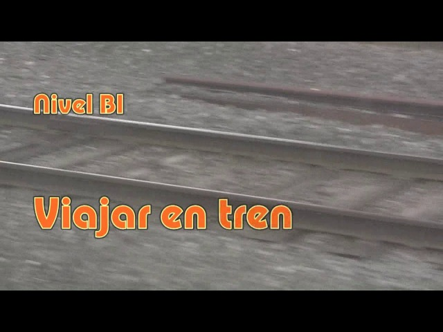 Viajar en tren Nivel B1