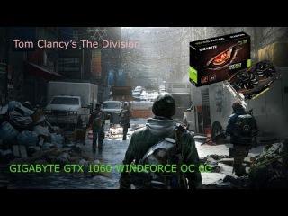 Tom Clancy's The Division GIGABYTE GTX 1060 WINDFORCE OC 6G - 1080p Ultra - i7 6700k