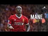 Sadio Mané - Skills & Goals 2017