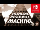 Human Resource Machine - Official Nintendo Switch Trailer