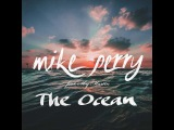 Mike Perry The Ocean (feat. Shy Martin) (Chris Forks Bootleg)