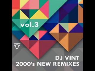 DJ VINT – 2000's NEW REMIXES vol.3