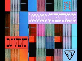 DJ VINT – 1.000.000 QUESTIONS – Lirics mix '2016