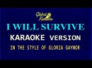I Will Survive - Global Karaoke Video - In the Style of Gloria Gaynor - Song with Lyrics