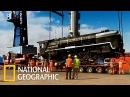 Грандиозные переезды 100 тонный поезд National Geographic