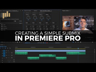 Create a Simple Submix in Premiere Pro