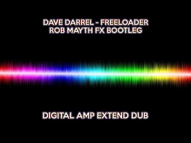 Dave Darrel - Freeloader | Rob Mayth FX Bootleg | Digital AMP Extend