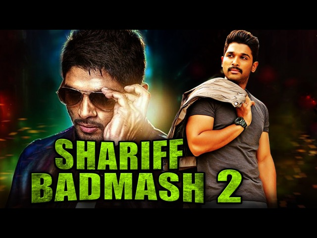 Shariff Badmash 2 (2017) Telugu Film Dubbed Into Hindi Full Movie | Allu Arjun, Ileana Dcruz