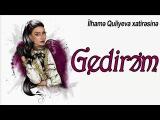 Gunay Ibrahimli - Gedirem