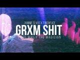 XVNNIE CLVUS x TORCHFVCE - GRXM SHIT (Prod Mikey The Magician)