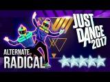 Just Dance 2017 Radical (Alternate) by Dyro &amp Dannic - 5 stars