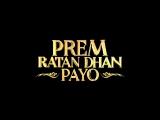 Трейлер Фильма: Неуловимый Прем / Сокровище под названием «Любовь» / Prem Ratan Dhan Payo (2015)