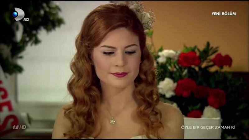 Бесценное Время- Победа-Свадьба-Печаль Oyle Bir Gecer Zaman Ki 34