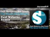 Dark Matters feat. Ana Criado - The Quest Of A Dream (Paul Webster Remix)