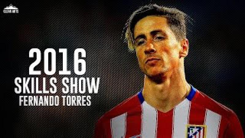 Fernando Torres - El Niño Is Back | Best Goals Skills 2016 | HD