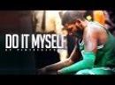 "Kyrie Irving - ""DO IT MYSELF"" (2017-18 Celtics Highlights) ᴴᴰ"
