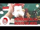 Penduricalho Rosto de Noel Para Árvore 24 10 às 17h Drica TV Ao Vivo