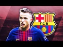 ARTHUR - Welcome to Barcelona? - Sublime Skills, Tackles Passes - 2017 (HD)