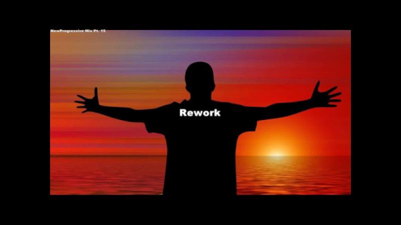 NewProgressive Mix Pt. 15 [Rework] (Melodic Progressive House Mix)