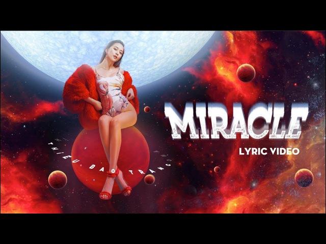 Miracle - Thiều Bảo Trang [Lyric Video]