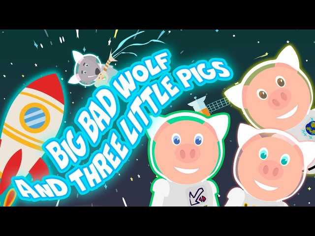 BIG BAD WOLF AND THREE LITTLE PIGS IN SPACE