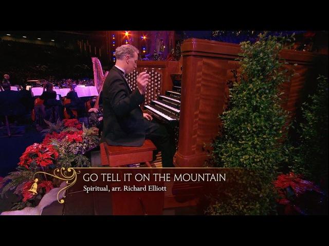 Go Tell It on the Mountain (Organ Solo) - Mormon Tabernacle Choir