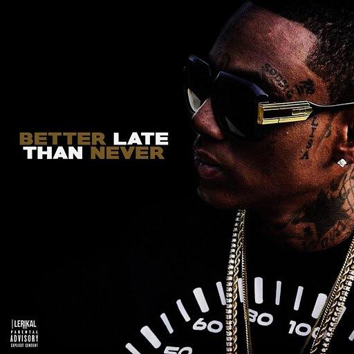 Soulja Boy альбом Better Late Than Never