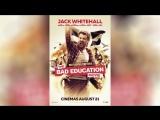 Непутёвая учеба (2015) The Bad Education Movie