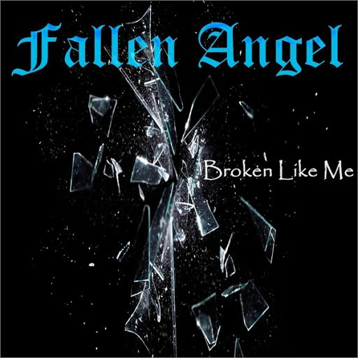 Fallen Angel альбом Broken Like Me