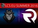 [LoL VODs] G2 vs OG Game 1   LCS EU Summer 2016 (01.07.2016) - G2 Esports vs Origen