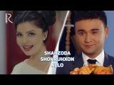 Shahzoda va Shohruhxon - Allo  Шахзода ва Шохруххон - Алло