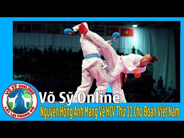 VDV Karate Nguyễn Hồng Anh Mang Về HCV Thứ 11 Cho Đoàn Việt Nam - Tin Tức SEA Games 29