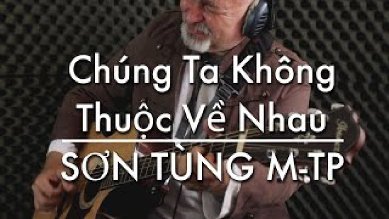 Chúng Ta Không Thuộc Về Nhau - Sơn Tùng M-TP - Igor Presnyakov - fingerstyle guitar cover