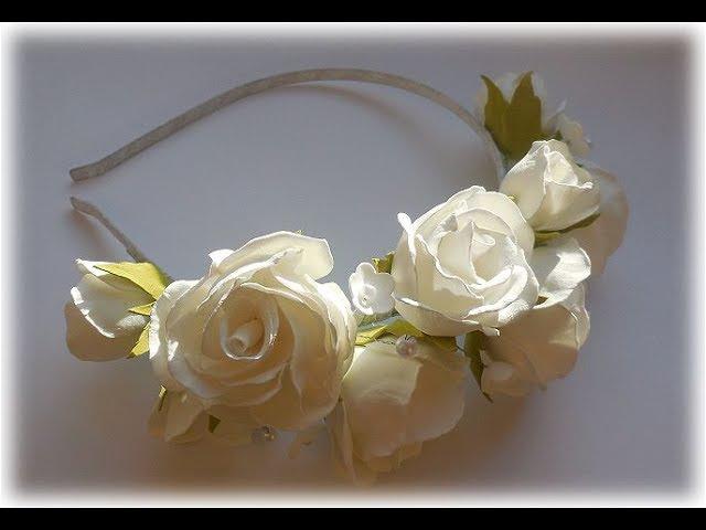 МК Ободок с розами из фоамирана.