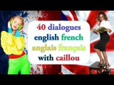 40 dialogues english french - anglais français with caillou