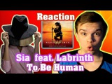 RUSSIAN REACTION Sia  To Be Human (feat. Labrinth)