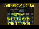 Synthstrom Deluge Review and 10 reasons why it's special