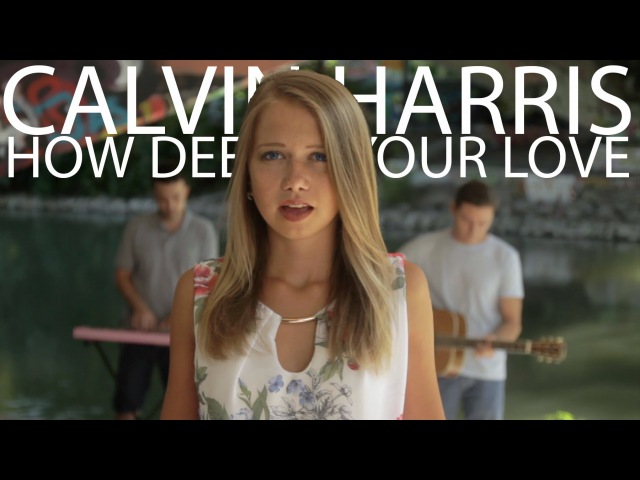 Calvin Harris How Deep Is Your Love LAURA KAMHUBER COVER