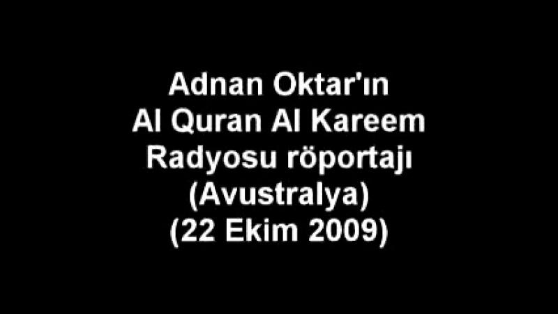 SN. ADNAN OKTAR'IN AL-QURAN AL-KAREEM RADYOSU (AVUSTRALYA) RÖPORTAJI (2009.10.22) (2)