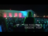 Lee Foss plays Eskuche - Push