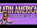 War and Nation Building in Latin America Crash Course World History 225