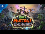 Orcs Must Die! Unchained - Launch Gameplay Trailer  PS4