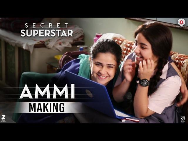 Secret Superstar - Making | Ammi | Aamir Khan | Zaira Wasim | Meher Vij | Diwali 2017