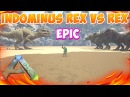 ARK: ИНДОМИНУС РЕКС VS ТИРАННОЗАВР РЕКС | 2 INDOMINUS REX VS 10 TYRANNOSAURUS REX Эпик | Epic | HD