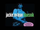 Jackie McLean - Bluesnik (Not Now Music) Full Album