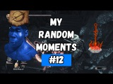 Dark Souls III - My Random Moments #12
