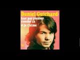 Daniel Guichard - Faut pas pleurer comme